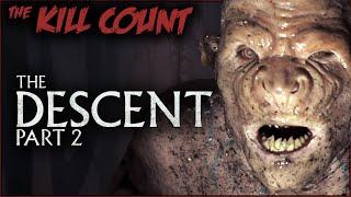 The Descent Part 2 (2009) KILL COUNT