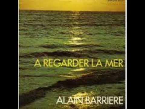 Alain barriere  - A regarder la mer ( Version originale)