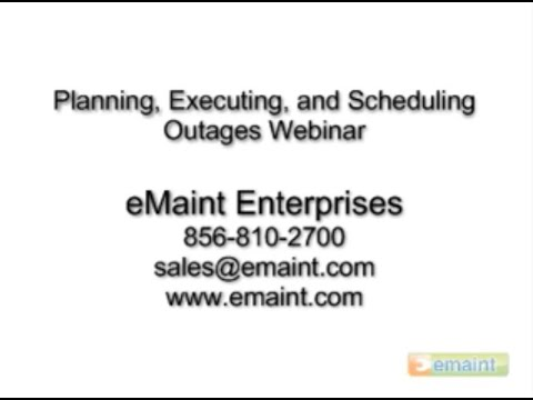 Planning, Scheduling and Executing Outages  - Maintenance Best Practices - eMaint CMMS