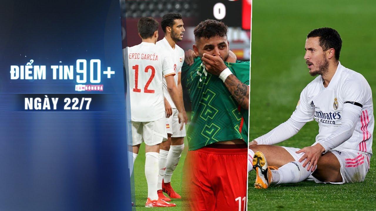 Điểm tin 90+ ngày 22/7   Olympic Pháp, Tây Ban Nha mở màn thất vọng; Chelsea được mời mua lại Hazard