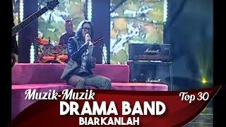Muzik-Muzik 30 | Drama Band | Biarkanlah