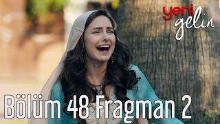 Yeni Gelin 48. Bölüm 2. Fragman