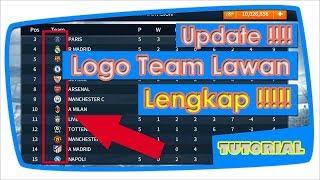 Update Logo !!! Mengganti Logo Team Lawan DLS 2017 Dengan Jumlah Pilihan Yang Lebih Banyak