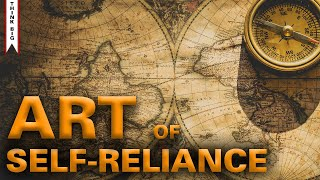 Trust Yourself - The Art Of Self Reliance