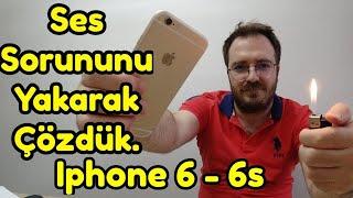 Ses sorunu olan iphone 6 -6s e çakmaklı çözüm...DIY