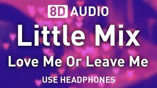Baixar Little Mix - Love Me Or Leave Me | 8D AUDIO 🎧