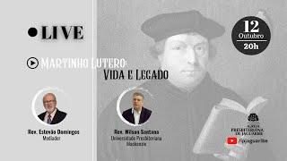 [LIVE] Martinho Lutero: Vida e Legado | Rev. Wilson Santana