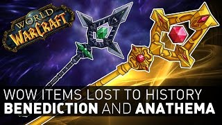 Benediction and Anathema - Wow Items Lost to History
