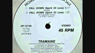 TRAMAINE - FALL DOWN (SPIRIT OF LOVE)