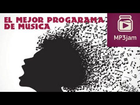 Descargar El Mejor Programa Para Descargar Musica Gratis Mp3Jam (2014) (Actualizable) (HD)