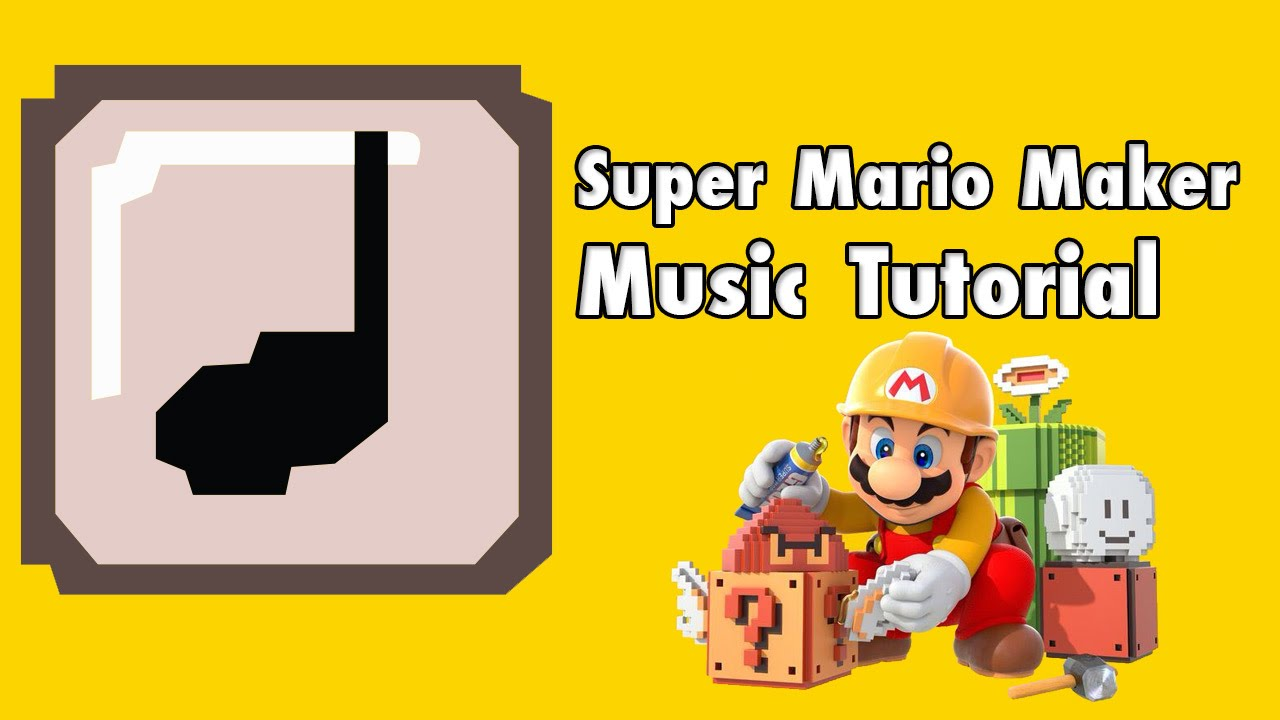 How to make music in Super Mario Maker - Music Making Tutorial ...