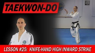 Knife-Hand High Inward Strike - Taekwon-Do Lesson #25