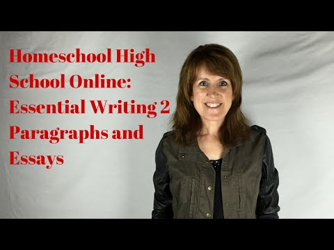 Homeschool Writing Online for High School - Essential Writing 2: Paragraphs and Essays