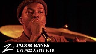 Jacob Banks - Unholy War & Unknown & Chainsmoking - Jazz à Sète 2018 - LIVE HD