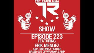 Ep. 223 - Erik Mendez from Warrior Camp - Fighting at Fusion Fight on 4/24!