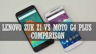 Lenovo ZUK Z1 vs Moto G4 Plus- Detailed Comparison