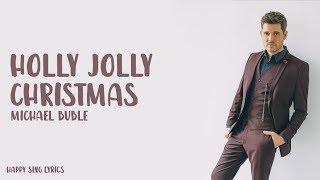 Holly Jolly Christmas - Michael Buble (Lyrics)