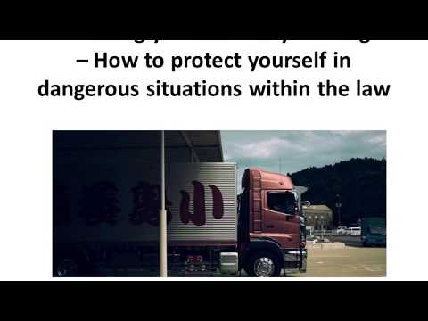 Defending yourself and your cargo – How to protect yourself in dangerous situations within the law