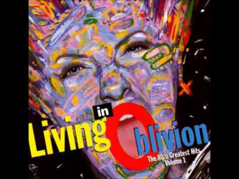 Living In Oblivion The 80's Greatest Hits Volume 1