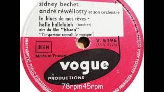 Le Blues de mes Reves / Halle Hallelujah   Sidney Bechet Andre Reweliotty