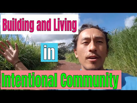 Building and Living in Intentional Community