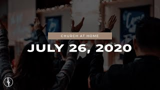 July 26, 2020 | Church at Home | Crossroads Christian Center, Daly City