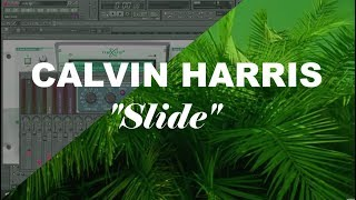 Calvin Harris - Slide ft. Frank Ocean & Migos (FL Studio Remake)