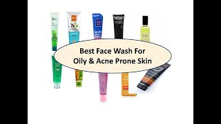Top 10 Face Wash For Oily & Acne Prone Skin