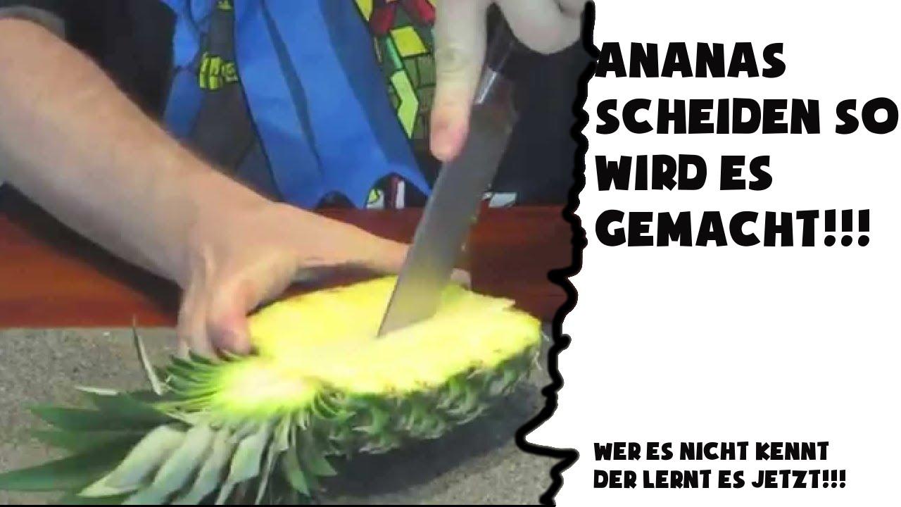 Ananas Schneiden, So Wird Es Gemacht! Wer Es Nicht Kennt