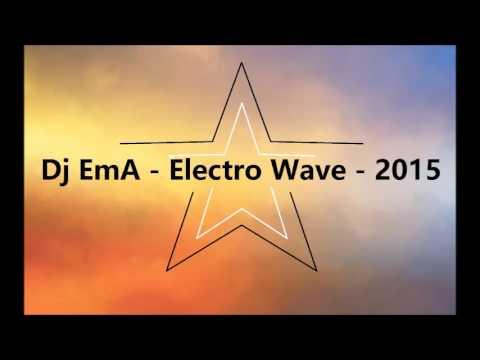 Dj EmA - Electro Wave - 2015
