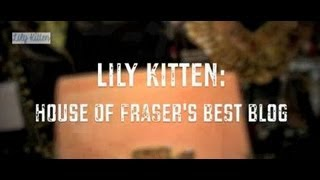 Lily Kitten: HOUSE OF FRASER'S BEST BLOG Thumbnail