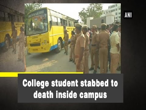 College student stabbed to death inside campus - Tamil Nadu News