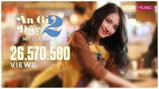 Ăn Gì Đây 2 | Mr.T ft. Hòa Minzy | Yeah1 Superstar (Official MV)
