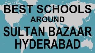 Best Schools around Sultan Bazaar Hyderabad   CBSE, Govt, Private, International | Vidhya Clinic
