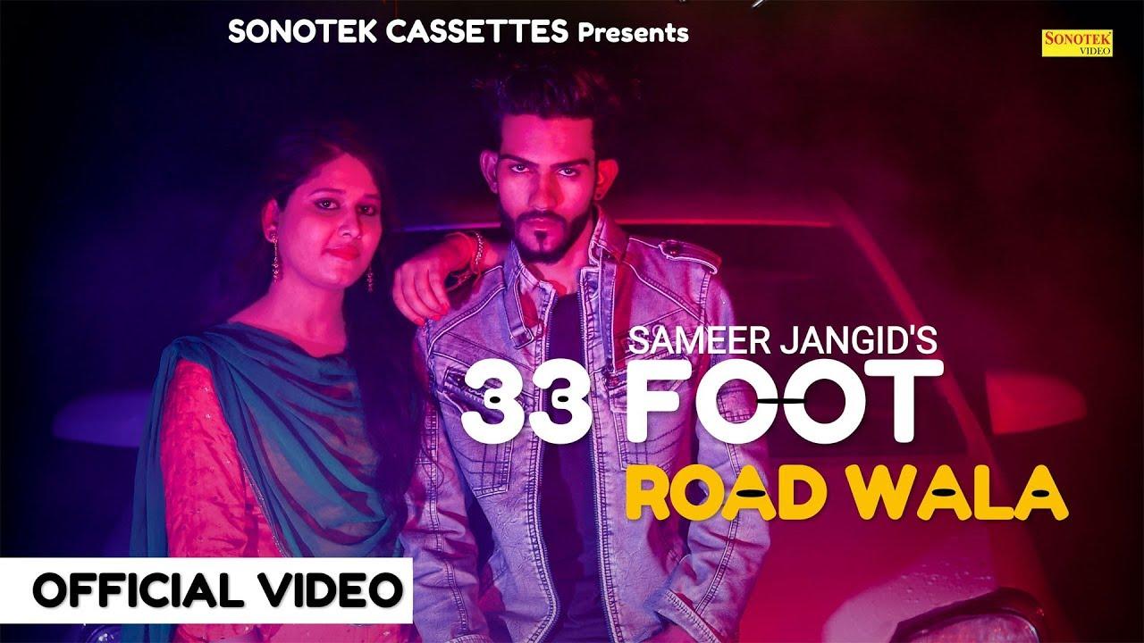 33 FOOT ROAD WALA | OFFICIAL SONG | SAMEER JANGID | PUNJABI SONGS 2019 | LATEST PUNJABI SONGS 2019