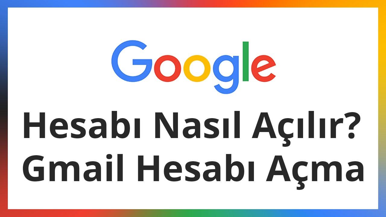 Google Hesabi Nasil Acilir Gmail Hesabi Acma Youtube