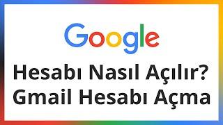 Google Hesabı Nasıl Açılır ? Gmail Hesabı Açma