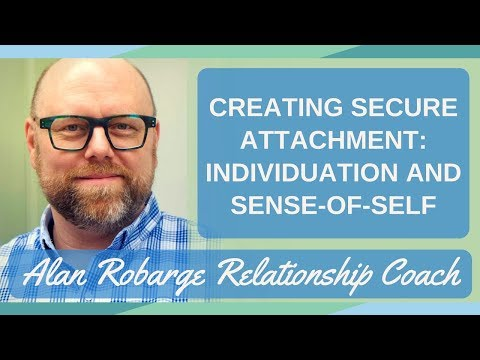 #2. Creating Secure Attachment: Individuation and Sense-of-Self (Video 2 of 8)