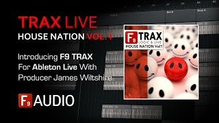 F9 TRAX House Nation Vol1 - ABLETON Overview - With F9 Audio's James Wiltshire