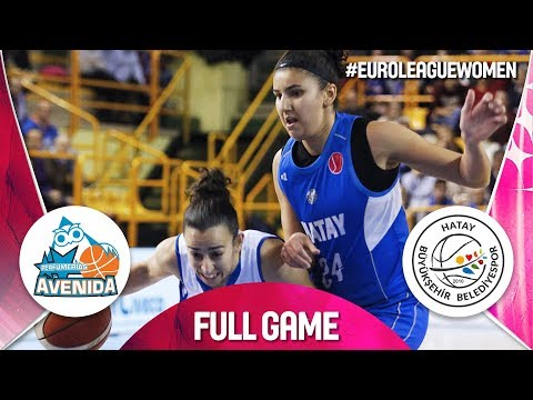 Perfumerias Avenida v Hatay BB - Full Game - EuroLeague Women 2018-19