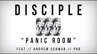 Disciple Panic Room feat. Andrew Schwab.mp3