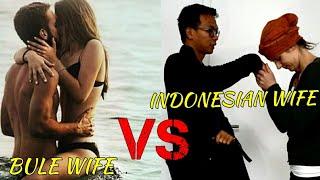 ISTRI INDONESIA VS ISTRI BULE