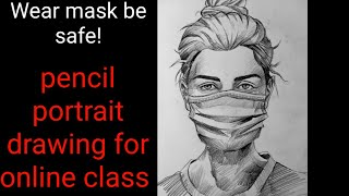 Pencil Portrait Drawing With Mask | Online Drawing Class
