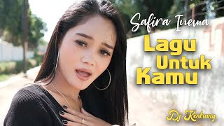 Download Safira Inema - LAGU UNTUK KAMU | Dj Kentrung (Official Music Video)