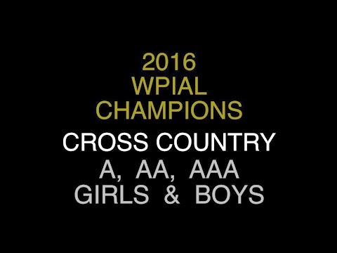 2016 WPIAL CHAMPIONS  XC  All Classifications