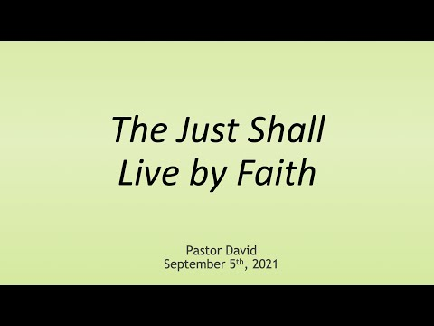 The Just Shall Live by Faith — September 5th, 2021