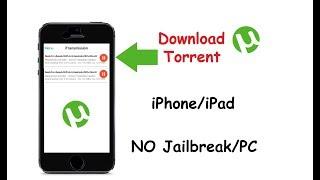 Download torrent on iPhone/iPad no jailbreak/pc 2017