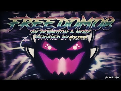 FREEDOM08 VERIFIED!!! (EXTREME DEMON) By Pennutoh & More - Geometry Dash