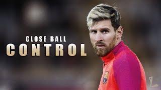 Lionel Messi - Close Ball Control HD