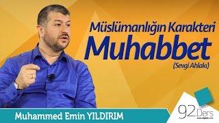 Müslümanlığın Karakteri Muhabbet | Muhammed Emin Yıldırım (92. Ders)